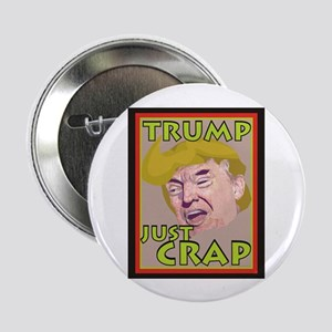 "Trump Just Crap 2.25"" Button (10 pack)"