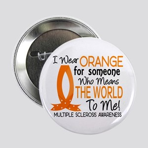 """Means World To Me 1 Multiple Sclerosis 2.25"""" Butto"""