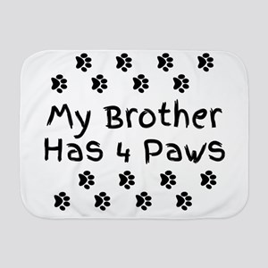 My Brother Has 4 Paws. Baby Blanket