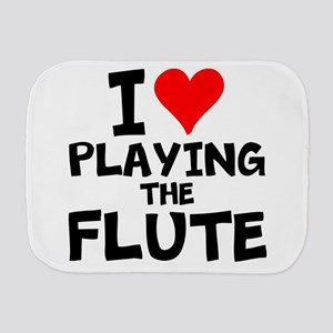 I Love Playing The Flute Burp Cloth