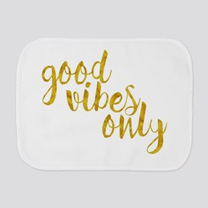good vibes only Burp Cloth