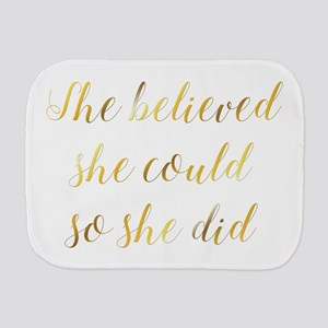 She Believed She Could So She Did Gradu Burp Cloth