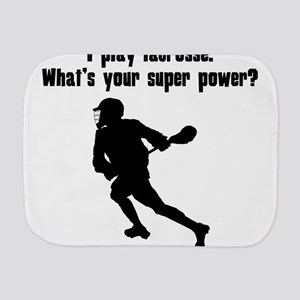 I Play Lacrosse. Whats Your Super Power? Burp Clot