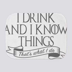 I drink and I know things Game of Thron Burp Cloth