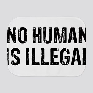 No Human is Illegal Burp Cloth
