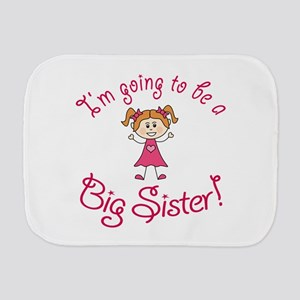 Im going to be a Big Sister! Burp Cloth