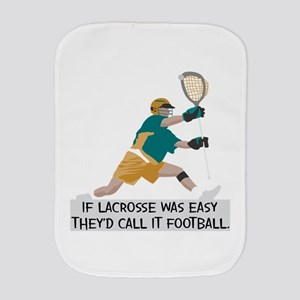 If Lacrosse Was Easy Burp Cloth