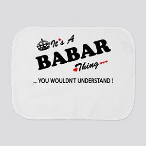 BABAR thing, you wouldn't understand Burp Cloth