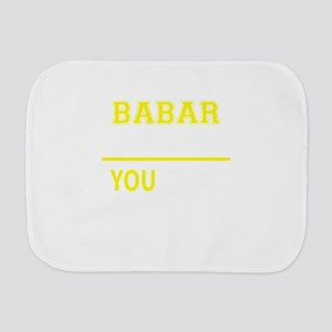 BABAR thing, you wouldn't understand ! Burp Cloth
