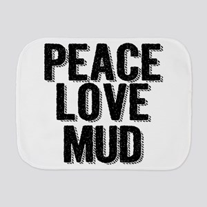 Peace, Love, Mud Burp Cloth