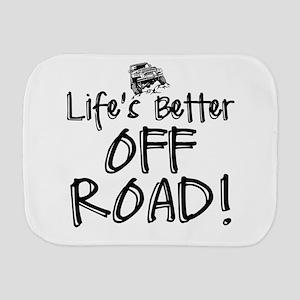 Lifes Better Off Road Burp Cloth