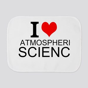 I Love Atmospheric Science Burp Cloth