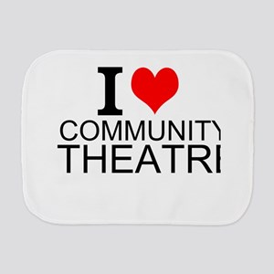 I Love Community Theatre Burp Cloth