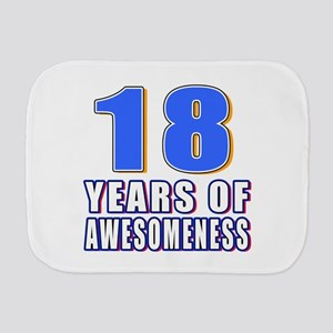 18 Years Of Awesomeness Burp Cloth