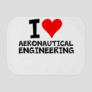 I Love Aeronautical Engineering Burp Cloth