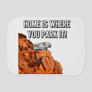 Home Is Where You Park It - Fifth Wheel Burp Cloth