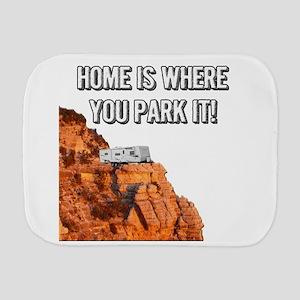 Home Is Where You Park It - Travel Trai Burp Cloth