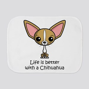 Life is Better with a Chihuahua Burp Cloth