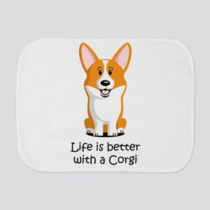 Life Is Better With A Corgi Burp Cloth