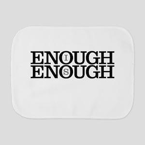 Enough is Enough Burp Cloth