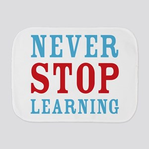 Never Stop Learning Burp Cloth