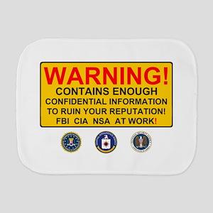 WARNING SIGN - GOVERNMENT SURVEILLANCE Burp Cloth