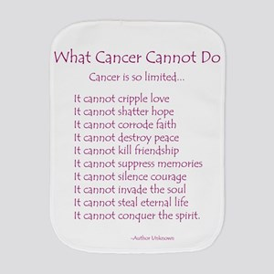 What Cancer Cannot Do Poem Burp Cloth