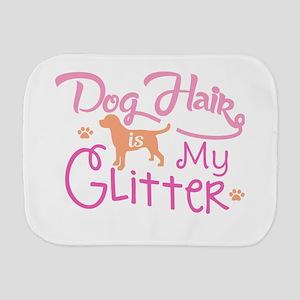 Dog Hair Is My Glitter T Shirt Burp Cloth