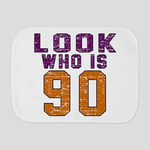 Look Who Is 90 Burp Cloth
