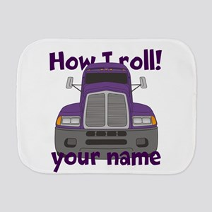 Personalized How I Roll Trucker Burp Cloth