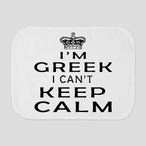I Am Greek I Can Not Keep Calm Burp Cloth