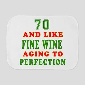 Funny 70 And Like Fine Wine Birthday Burp Cloth