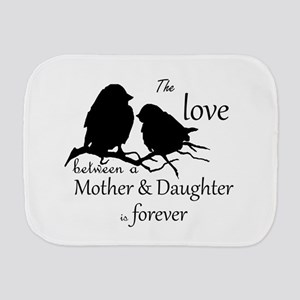 Mother Daughter Love Forever Quote Cute Burp Cloth