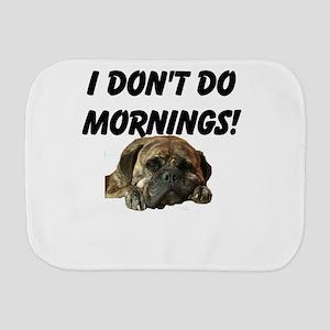 Brindle Bullmstiff-I dont do mornings! Burp Cloth