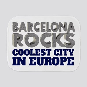 Barcelona Rocks Coolest City in Europe Burp Cloth