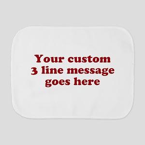 Three Line Custom Message Burp Cloth