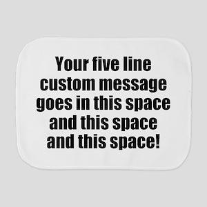 Super Mega Five Line Custom Message Burp Cloth