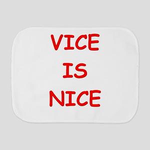 vice is nice Burp Cloth