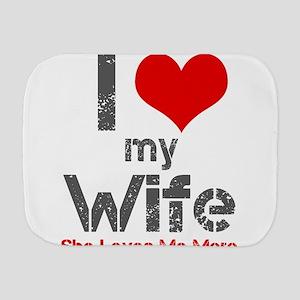I Love My Wife Burp Cloth