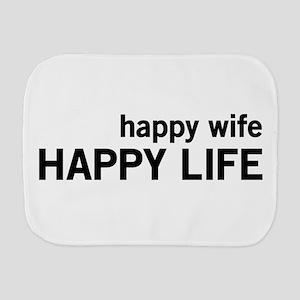 Happy Wife, Happy Life Burp Cloth