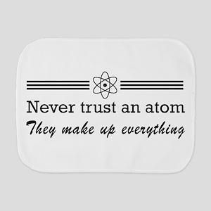 Never trust an atom Burp Cloth