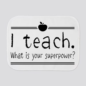I teach what's your superpower 2 Burp Cloth