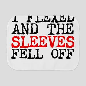 I flexed and the sleeves fell off Burp Cloth