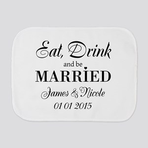Eat drink and be married Burp Cloth