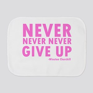 Never Never Never Give Up Burp Cloth