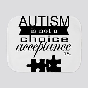 Autism is not a Choice, Acceptance is. Burp Cloth