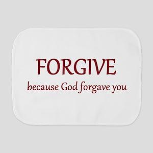 Forgive because God forgave you Burp Cloth