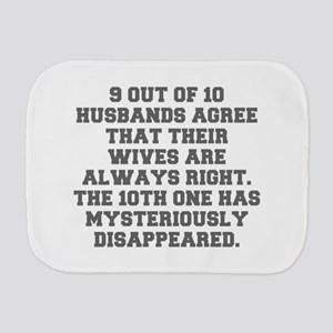 9 OUT OF 10 HUSBANDS AGREE THAT THEIR WIVES ARE AL