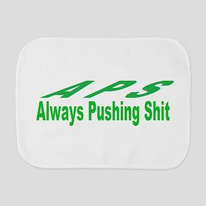 always pushing shit Burp Cloth