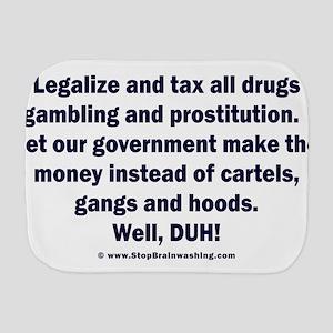 Legalize All Drugs Burp Cloth